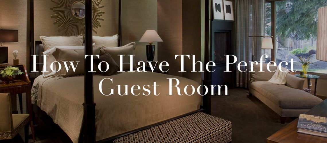 how to have the perfect guest room